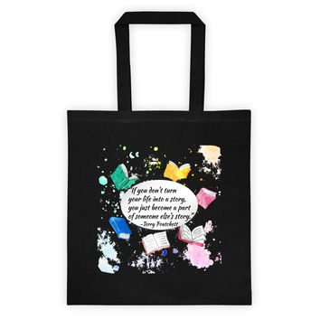 Terry Pratchett Quote Make Your Life Into A Story Tote Bag