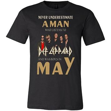 Never Underestimate a man who listens to Def Leppard and was born in May T-shirt