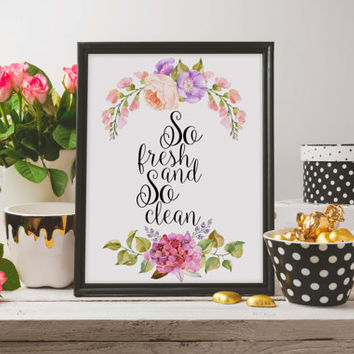 Bathroom Print,Laundry Room Decor,Laundry Print,Laundry Art,Cleaning Art,Word art,Bathroom Decor,So Fresh and So Clean,Bathroom Art