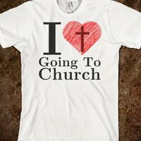 I LOVE GOING TO CHURCH TEE