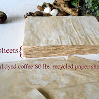 100 paper sheets coffee dyed- blank coffee sheets colored with home made coffee- old looking paper- 100% recycled- 80 lbs.- 6'' x 8''