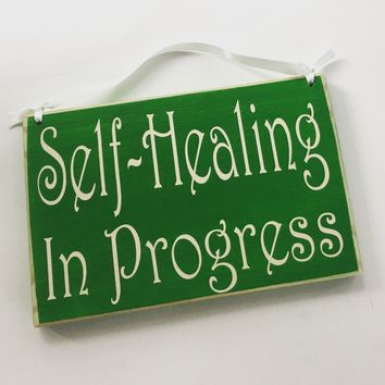 8x6  Self-Healing In Progress Custom Wood Sign