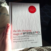 The Life Changing Magic of Not Giving a Fck