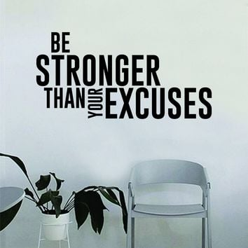Be Stronger than Your Excuses v2 Quote Fitness Work Out Decal Sticker Wall Vinyl Art Wall Bedroom Room Decor Decoration Weights Lift Motivation Inspirational Gym