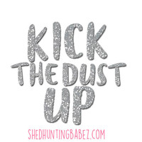 Kick The Dust Up Silver Glitter Truck Decal