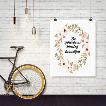 MAKEUP QUOTE,Be Your Own Kind Of Beautiful,Inspirational Print,Motivational Quote,Wall Art,Makeup Print,Gift For Her,Bathroom Wall Decor