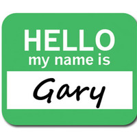 Gary Hello My Name Is Mouse Pad
