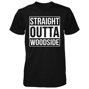 Straight Outta Woodside City. Cool Gift - Unisex Tshirt