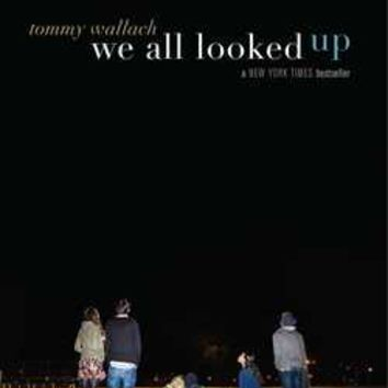 We All Looked Up: Tommy Wallach: 9781481418775: