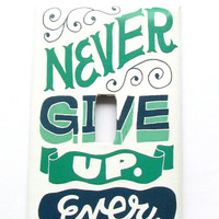 Light Switch Cover - Light Switch Plate Inspirational Never Give Up Ever