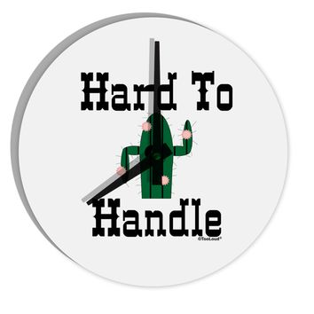 "Hard To Handle Cactus 8"" Round Wall Clock  by TooLoud"