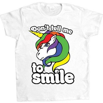 Don't Tell Me To Smile Unicorn -- Women's T-Shirt