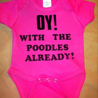 Oy with the poodles already! Funny Gilmore girls inspired Onesuit for the true Gilmore fan.  Lets everyone know you are from Stars Hollow