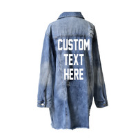 Custom Text Long Oversized Distressed Denim Jacket