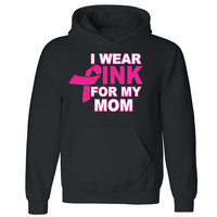 Zexpa Apparel™ Wear Pink For My Mom Unisex Hoodie Breast Cancer Awareness Hooded Sweatshirt