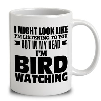 In My Head I'm Bird Watching