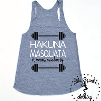 Hakuna Matata Shirt. Hakuna Masquata. Workout Tank. Gym Tank. Running Tank. Gym Shirt. Running Shirt. Workout Shirt. crossfit tank. workout.