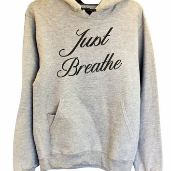 UNISEX HOODIE - Just Breathe - FUNNY MENS AND WOMENS HOODED SWEATSHIRTS - 2186