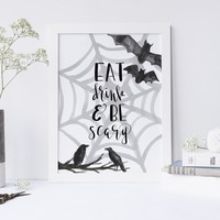 Eat Drink and Be Scary Halloween Wall Art Print