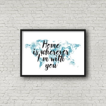 Home is wherever I'm with you, World Map Art Print, Housewarming Gift, Typography Poster, Living Room Decor, Peacock Print, Fine Art Print