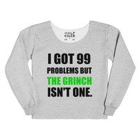 I Got 99 Problems But The Grinch Isn't One (hoodie)-T-Shirt