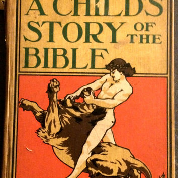 "Antique ""A Child's Story of the Bible."" Altemus'  Young People's Library with 72 Color and Black & White Illustrations. 260 Pages."