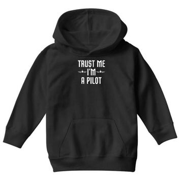 trust me i'm a pilot aviation Youth Hoodie