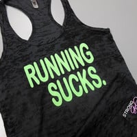 Running Sucks Tank. Running Sucks Shirt. Workout Burnout Tank Top. Racerback Workout Tank Top. Womens Running Shirt. Gym Tank Top. RUNNING.