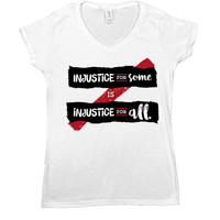 Injustice For Some Is Injustice For All -- Women's T-Shirt