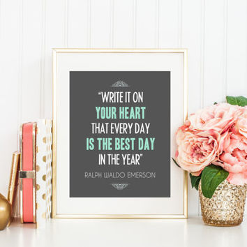 Digital download, quote print, Write it on your heart every day is best day in the year, Emerson, inspirational quote, printable wall art