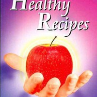 Dr. Clark's Healthy Recipes: Beneficial Foods, Beverages, Personal Care and Household Products