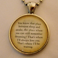 Peter Pan Quote Necklace. You Know That Place Between Sleep And Awake. 18 Inch Ball Chain.