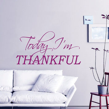 Thanksgiving Wall Decal Quote Today I'm Thankful Vinyl Stikers Letters Art Mural Bedroom Decor Home Interior Design Living Room Decals KY74