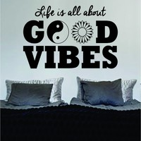 Life Is All About Good Vibes LARGE Yin Yang Flower Quote Decal Sticker Wall Vinyl Art Words Decor