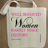 Well Behaved Women Rarely Make History - Marilyn Monroe - Custom Cotton Canvas Small Gift Tote Bag - FREE SHIPPING