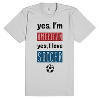 Yes I'm American, Yes I Love Soccer-Unisex Silver T-Shirt