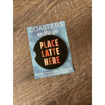 Place Latte Here Car Coaster