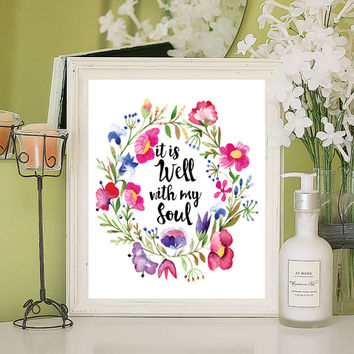 It is Well with My Soul Floral Design 8x10 Wall Art Decor PRINT