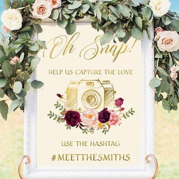 Oh Snap Hashtag Sign Printable or Printed Wedding Sign Floral Wedding Sign Burgundy Gold Blush Pink Instagram Sign Personalized Signage