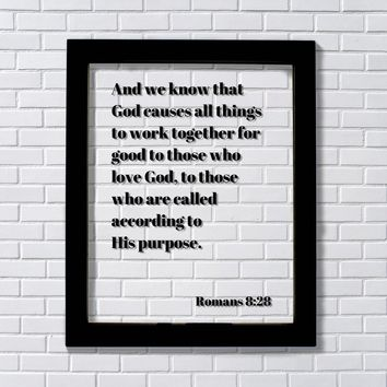 Romans 8:28 God causes all things to work together for good to those who love Scripture Verse Frame