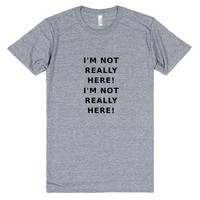 Not Really Here | Athletic T-shirt | SKREENED