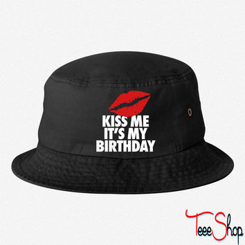 KISS ME ITS MY BIRTDAY EMBROIDERED BUCKET HAT