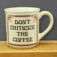 Funny Vintage Mug, Don't Criticize The Coffee, Retro Diner, Kitschy Kitchen, Office Humor, Tea Cup, Gifts, Japan, 70s, Work Mug, Break Room