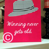 "11""x14"" Alabama Crimson Tide ""Winning Never Gets Old"" Bear Bryant Houndstooth Fedora Vinyl Canvas"
