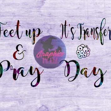 Feet up & Pray, its Transfer day (Socks) SVG Cut File for Cricut and Silhouette Cutting machines