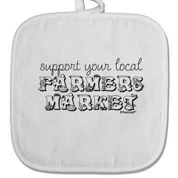 Support Your Local Farmers Market White Fabric Pot Holder Hot Pad