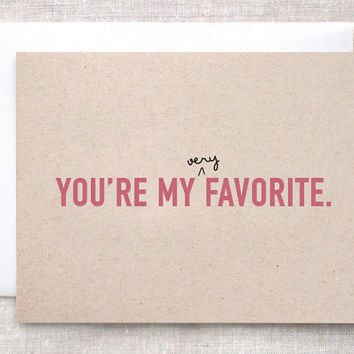 Funny Valentine Card - You're My Favorite - Simple Birthday Card, Anniversary Card, Brown Recycled Card - Teal Pink Red Blue or Purple