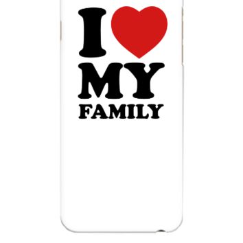 I love my family - iphone 6 Plus Case