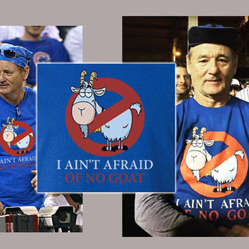 Chicago Cubs Bill Murray Ghostbusters Parody Tee T-shirt Cubs I ain't afraid of NO Goats