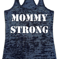 MOMMY STRONG Womens Burnout Racerback Athletic Fit Tank Top Mothers day gift idea T-shirt Gym Workout Running Yoga Exercise Black Tanks for
